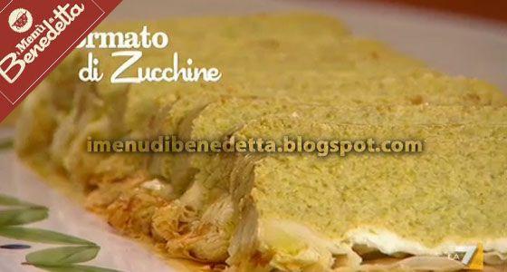 Sformato di Zucchine | la ricetta di Benedetta Parodi