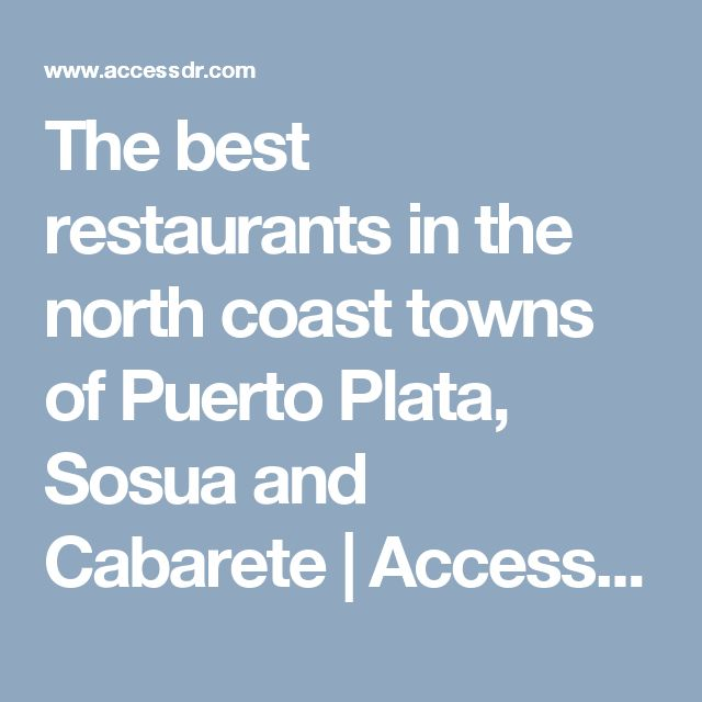 The best restaurants in the north coast towns of Puerto Plata, Sosua and Cabarete | Access Dominican Republic