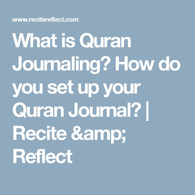 What is Quran Journaling? How do you set up your Quran Journal? | Recite & Reflect