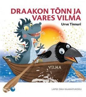 DRAAKON TÕNN JA VARES VILMA Autor: URVE TINNURI.kaasahaarav värsslugu räägib vareseemast, kes avastab pesast salapärase musta muna. Munast koorub draakonipoeg, kelle ema leidmiseks võtab vares Vilma ette pika ja seiklusrohke teekonna läbi muinasjutumaade. Draakonipoeg ja vareseema kohtuvad Pöial-Liisi, Tuhkatriinu, kolme põrsakese, nõidade, trollide, hiiglaste, päkapikkude ja paljude teistega. Lõpuks jõuabki draakonipoeg igatseva ema juurde.