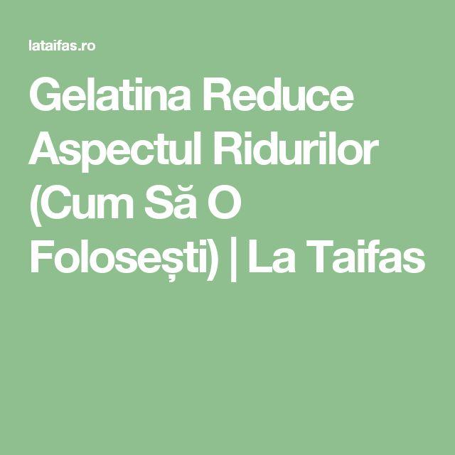 Gelatina Reduce Aspectul Ridurilor (Cum Să O Folosești) | La Taifas