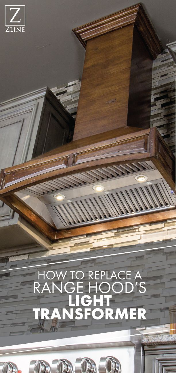 How To Replace A Range Hood S Light Transformer Range Hoods Range Hood Transformers