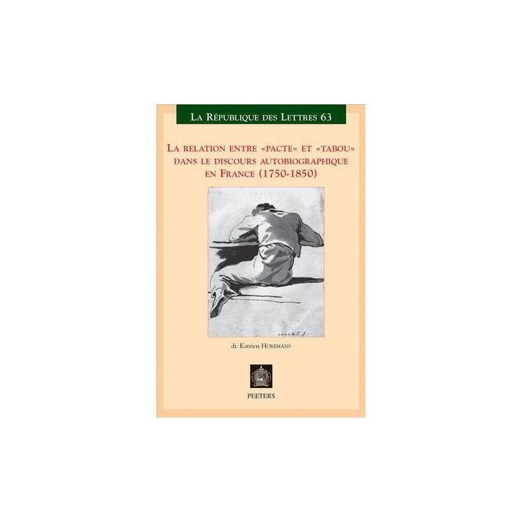 La Relation Entre Pacte Et Tabou Dans Le Discours Autobiographique En France 1750-1850 (Paperback) (K.