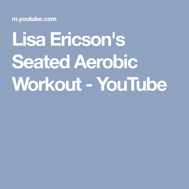 Lisa Ericson's Seated Aerobic Workout - YouTube