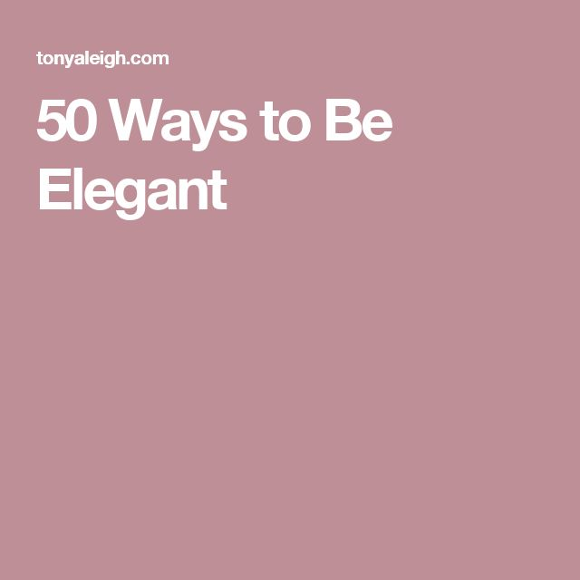 50 Ways to Be Elegant