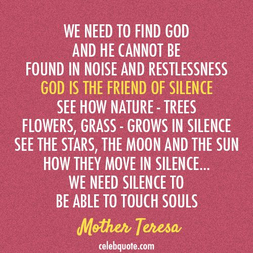 Mother Teresa Quote About Silence God Words That Touch The Heart