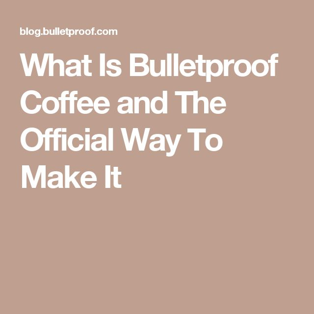 What Is Bulletproof Coffee and The Official Way To Make It
