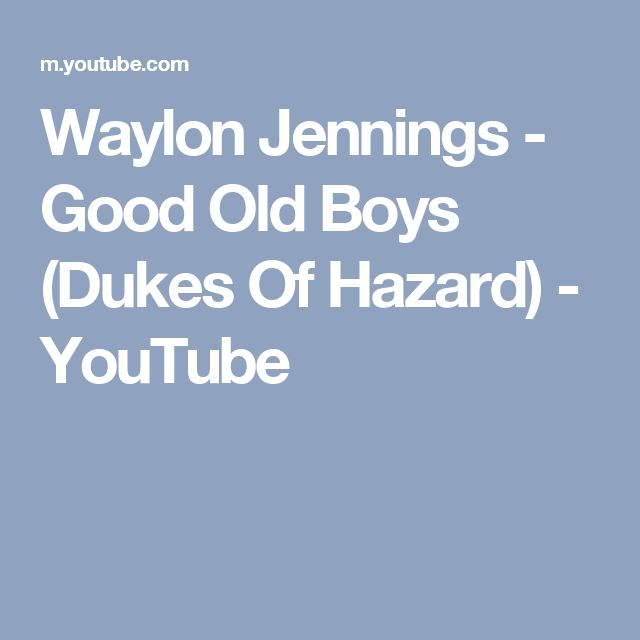 Waylon Jennings - Good Old Boys (Dukes Of Hazard) - YouTube