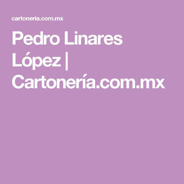 Pedro Linares López | Cartonería.com.mx