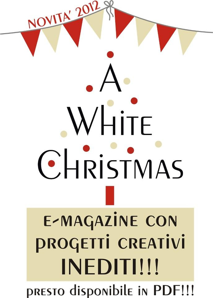 A White Christmas    was born!  AWC is a magazine with many original creative projects thought for a Christmas full of soft colours, but also with a bright touch which should never be lacking to celebrate it joyfully with our loved ones, cuddled by the warmth of our home.   AWC…  Soon on-line…  stay tuned!