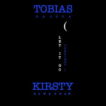 Celebrating the release of 'Let It Go'  - vocals by Tobias Zaldua and Kirsty Hawkshaw, written by Tobias Zaldua. Great tune!