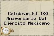 http://tecnoautos.com/wp-content/uploads/imagenes/tendencias/thumbs/celebran-el-103-aniversario-del-ejercito-mexicano.jpg Ejercito Mexicano. Celebran el 103 aniversario del Ejército Mexicano, Enlaces, Imágenes, Videos y Tweets - http://tecnoautos.com/actualidad/ejercito-mexicano-celebran-el-103-aniversario-del-ejercito-mexicano/