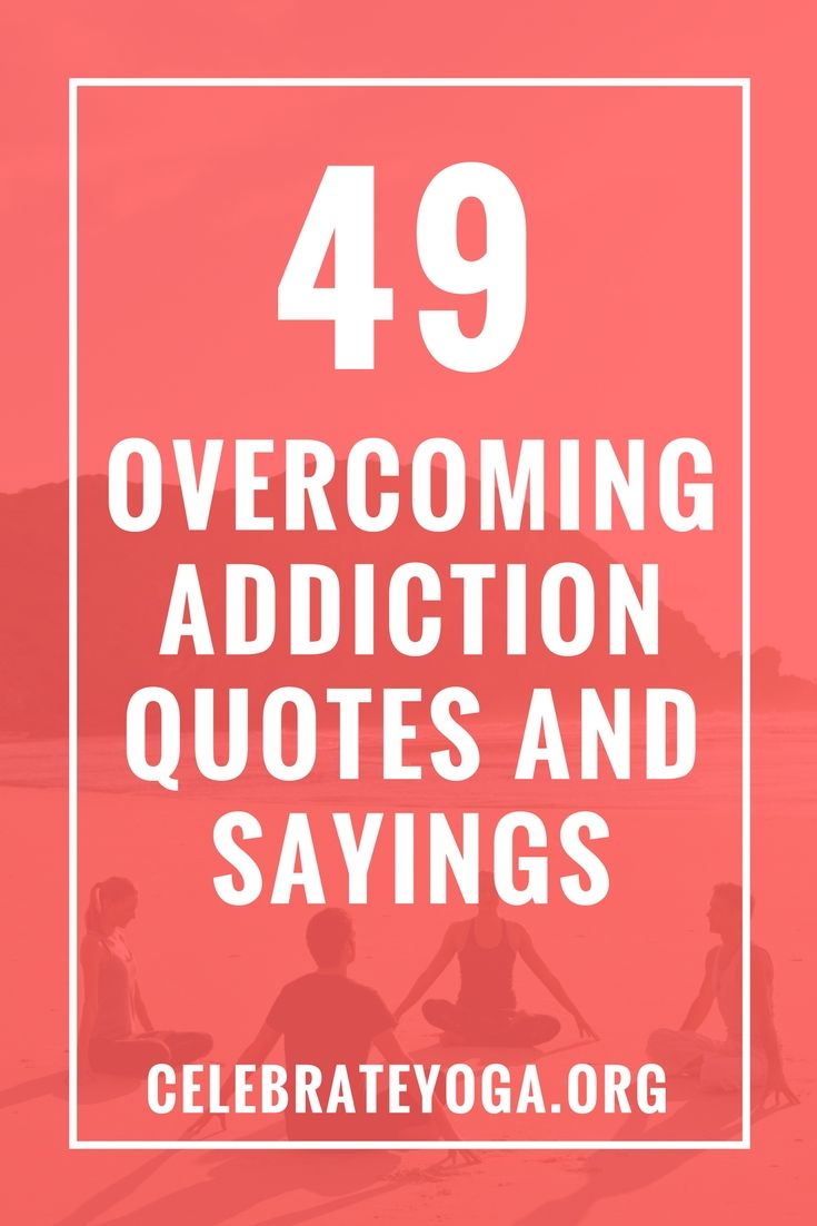 49 Overcoming Addiction Quotes and Sayings