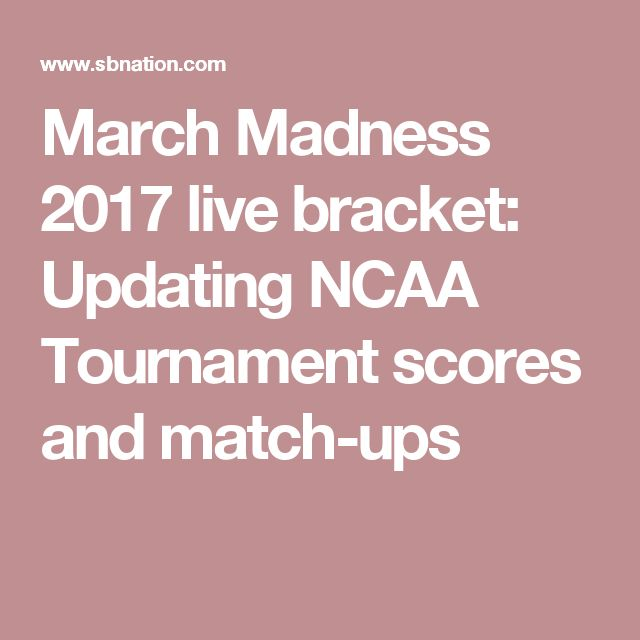 March Madness 2017 live bracket: Updating NCAA Tournament scores and match-ups