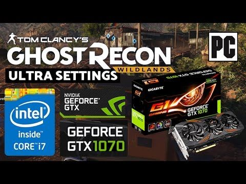 Ghost Recon Wildlands PC GTX 1070 / I7 5820K Ultra Settings Benchmark