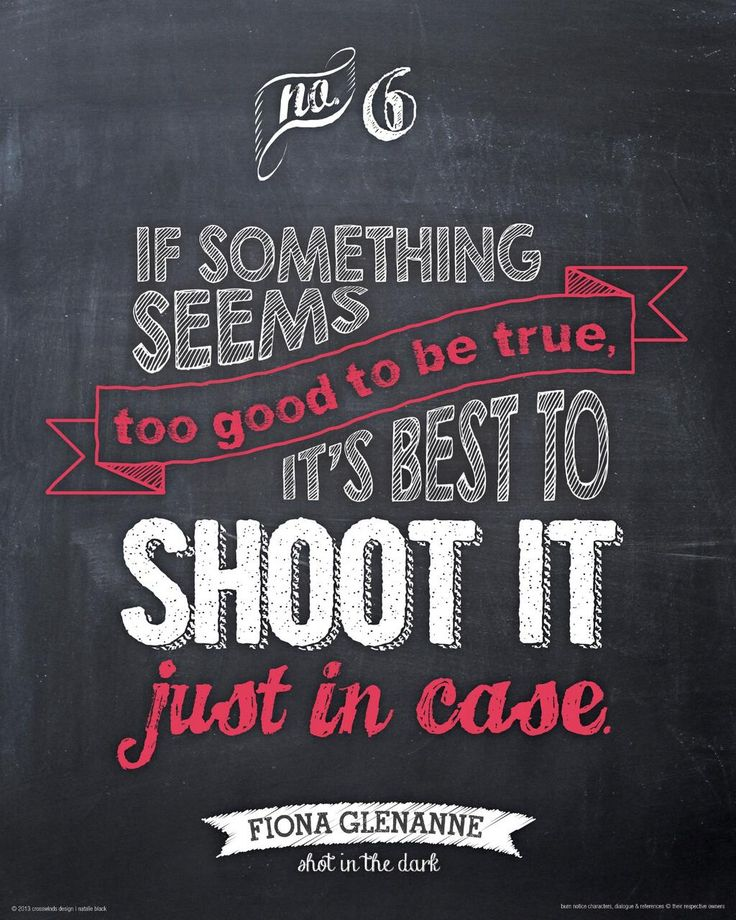 "Life Lessons from Fiona - ""If something seems too good to be true, it's best to shoot it, just in case."""