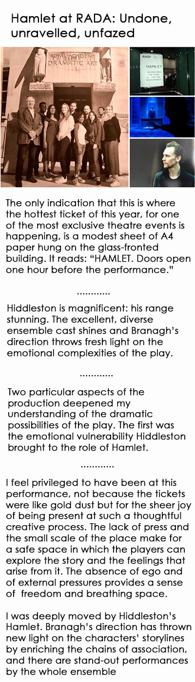 Hamlet at RADA: Undone, unravelled, unfazed. Link: https://heddafilm.wordpress.com/2017/09/09/hamlet-at-rada-undone-unravelled-unfazed/