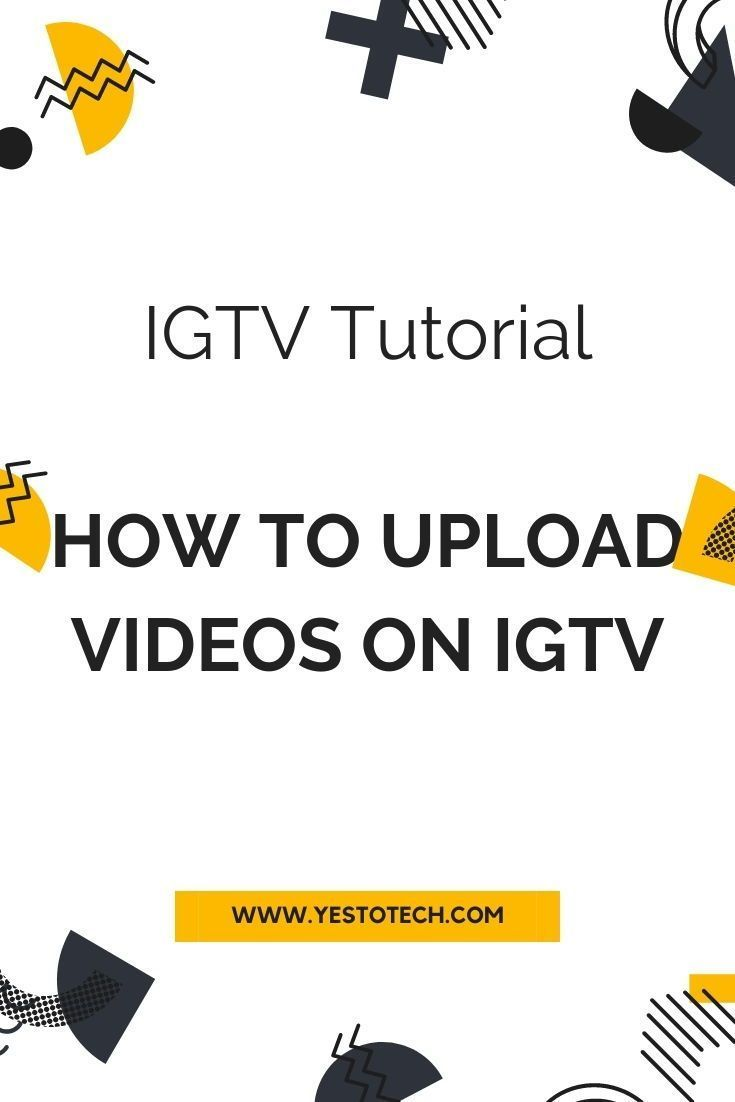 Igtv Tutorial How To Upload Videos On Igtv Instagram Marketing Tips Instagram Business Marketing Instagram Marketing Strategy
