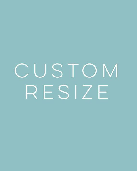 Custom Resize Add On - Request a resize/ change color