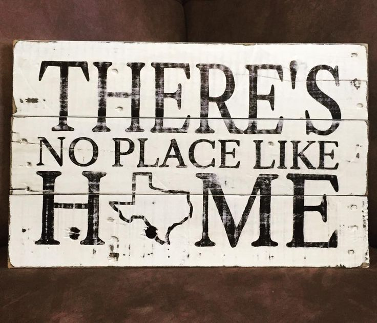 There S No Place Like Home Texas Rustic Sign Creations
