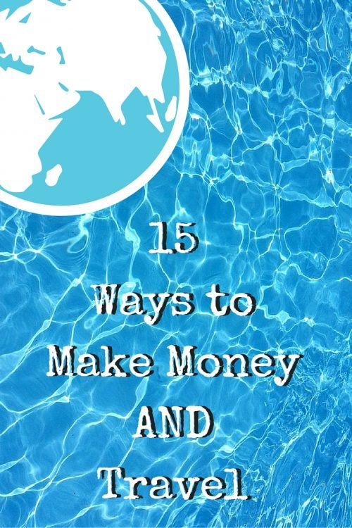15 Ways To Earn Money AND Travel! Become a Digital Nomad and make money while you travel and see the world.