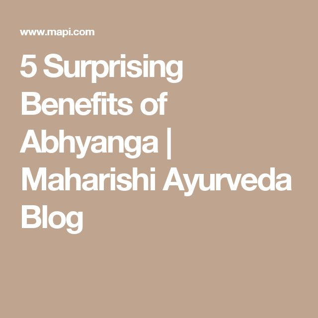 5 Surprising Benefits of Abhyanga | Maharishi Ayurveda Blog