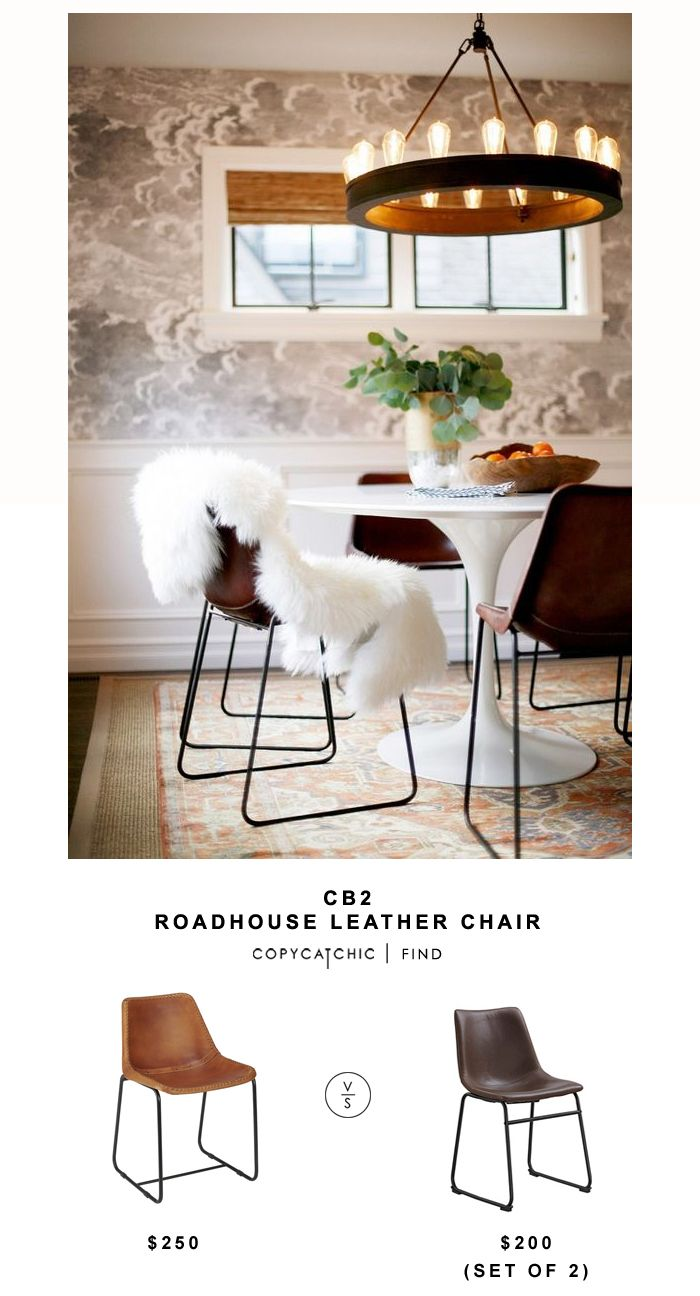 CB2 ROADHOUSE LEATHER CHAIR | $250 WALKER EDISON FAUX LEATHER INDUSTRIAL CHAIRS (SET OF 2) | $180 image via    See all of our looks for less on Pinterest! This post may contain affiliate links. Thanks