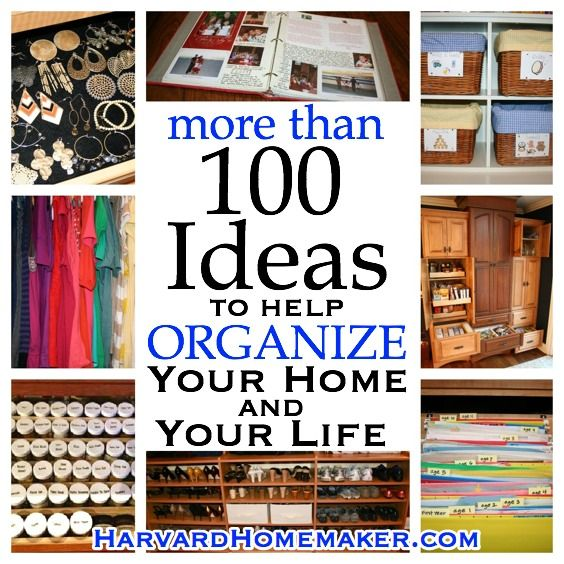 100+ Ideas to Help Organize Your Home and Your Life - Harvard Homemaker....wow some great ideas to organise the house here