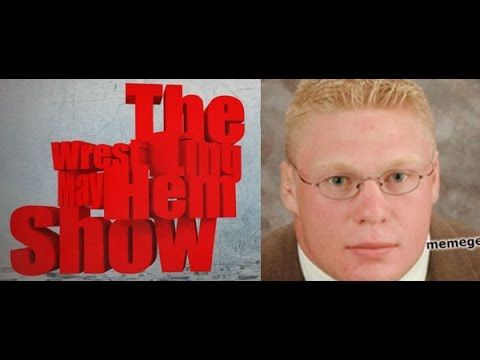 Wrestling Mayhem Show 462: Brocking News!  Brock Lesnar re-signing with WWE. Our Wrestlemania predictions. The Big Question: Is it important to have the heavyweight champion on weekly programming? Mad Mike talks about the latest going ons at TNA Wrestling. The final chapter of Mayhem Mania. Fan Mail What we learned from wrestling.