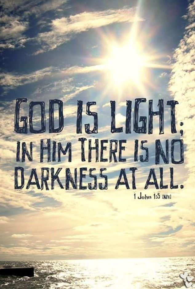 God is light. In Him there is no darkness at all. ❤❤❤