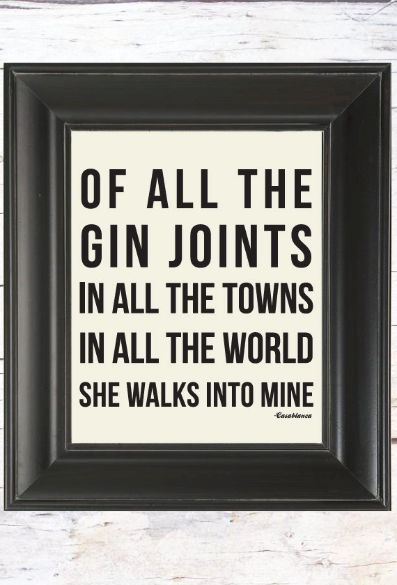 Casablanca Quote Of All the Gin Joints // Unique by LADYBIRDINK