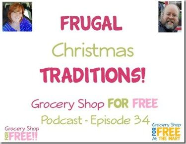 Grocery Shop for FREE Podcast–Episode 34: Frugal Christmas Traditions!