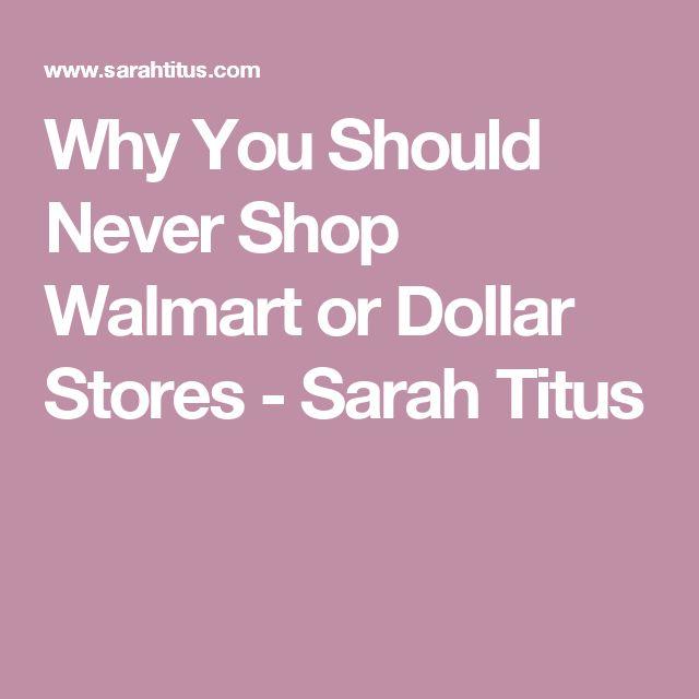 Why You Should Never Shop Walmart or Dollar Stores - Sarah Titus