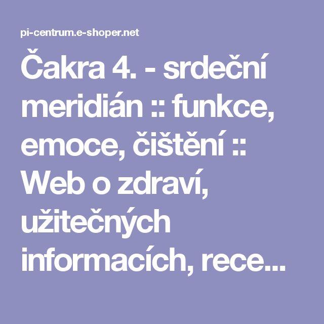 Čakra 4. - srdeční meridián :: funkce, emoce, čištění :: Web o zdraví, užitečných informacích, receptech, duchovnu, nemocech - Pí centrum Ostrava