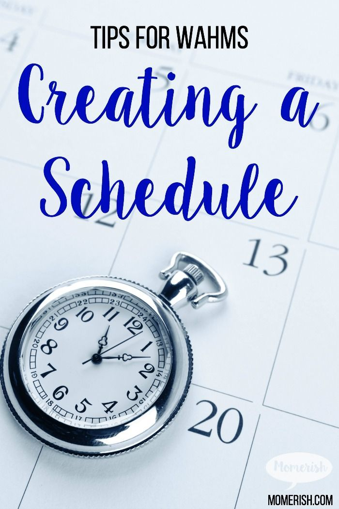 Creating a schedule is a great WAHM tip! You will be more productive and organized.