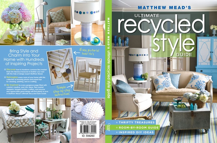 My new book can be pre-ordered at AMAZON  256 pages of projects.    http://www.amazon.com/Matthew-Mead-Recycled-Style/dp/0848734440/ref=sr_1_1?ie=UTF8=1360493410=8-1=matthew+mead+recycled+style