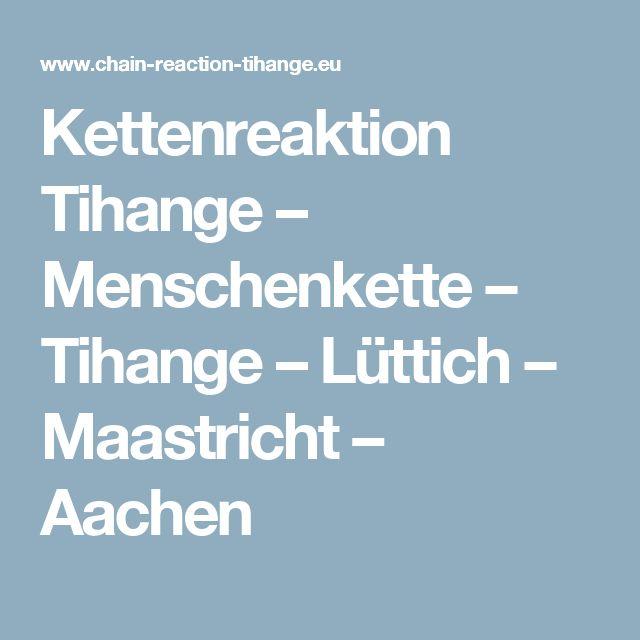 Kettenreaktion Tihange – Menschenkette – Tihange – Lüttich – Maastricht – Aachen