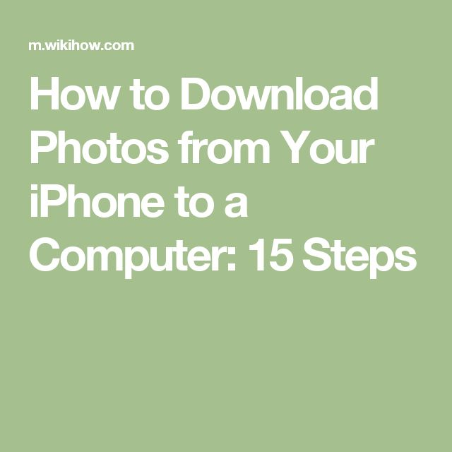 How to Download Photos from Your iPhone to a Computer: 15 Steps