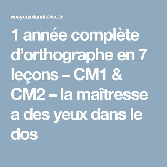1 année complète d'orthographe en 7 leçons – CM1 & CM2 – la maîtresse a des yeux dans le dos