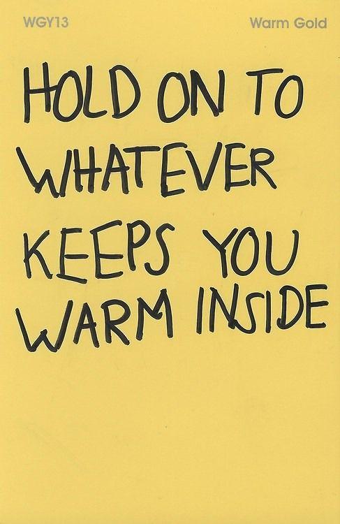 you keep me warm inside.