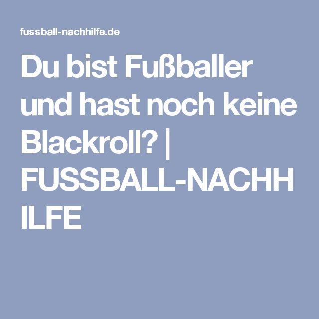 Du bist Fußballer und hast noch keine Blackroll? | FUSSBALL-NACHHILFE