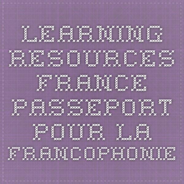 Learning resources - France - Passeport pour la Francophonie