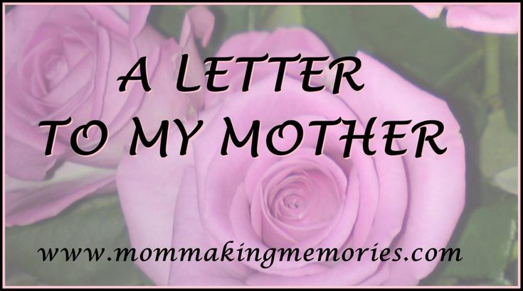 Where do you start a letter to your mother? The woman who gave you life and will do anything for her children? How do you thank her for everything?