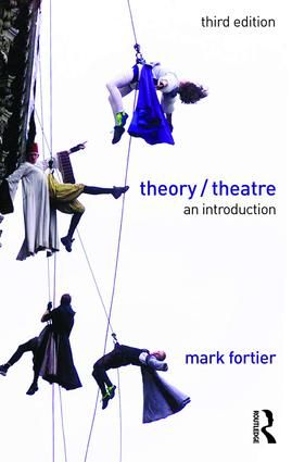 Theory/Theatre: An Introduction, 3rd Edition (Paperback) - Routledge