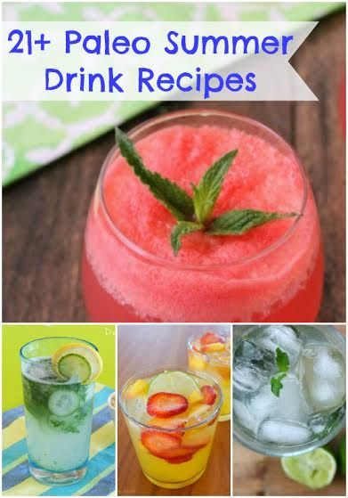 21+ Paleo Summer Drink Recipes - Healy Eats Real #summer #drinks #paleo