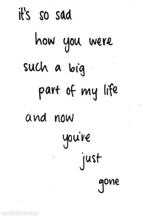 Youre just gone quotes quote sad hurt breakup teen breakup quotes ex-boyfriend