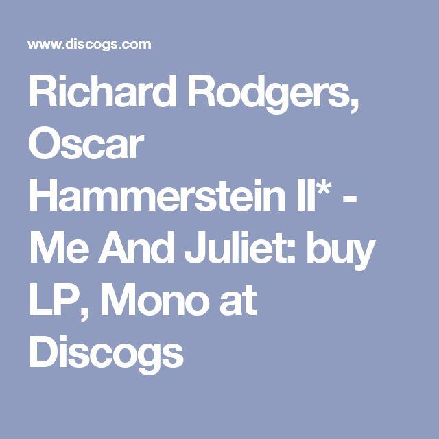Richard Rodgers, Oscar Hammerstein II* - Me And Juliet: buy LP, Mono at Discogs