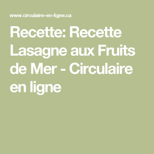 Recette: Recette Lasagne aux Fruits de Mer - Circulaire en ligne