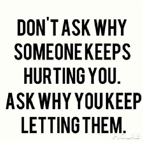 Keep letting them? Really? Is it that easy to put a STOP to someone else's behavior? Tell that to a 3 year old. Is this quote suggesting it is OUR FAULT when someone wants to hurt us? Relax, we all get it and know what this quote is trying to say! What about family? It seems like we are expected to take hurt from family: our mothers, our fathers, our husbands. Where is society and religion then? There is no support or protection. This quote seems to be NOT entirely true. There's more to it.