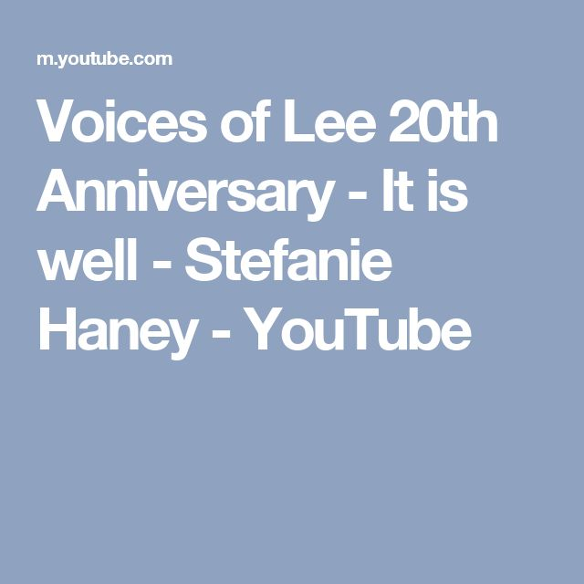 Voices of Lee 20th Anniversary  - It is well - Stefanie Haney - YouTube